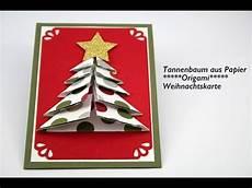Weihnachtskarten Selbst Basteln - weihnachtsbasteln tannenbaum aus papier origami diy