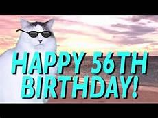 bilder happy birthday happy 56th birthday epic cat happy birthday song