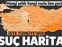 Image result for Turkiye Suc Haritasi