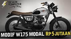 W175 Modif by Modif W175 Modal Rp 5 Jutaan Garage Vlog