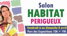 parc des expositions perigueux nouvelle aquitaine salon de l habitat au parc des expositions de p 233 rigueux du 6 au 8 avril