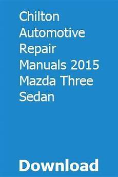 download car manuals pdf free 1998 ford explorer windshield wipe control chilton automotive repair manuals 2015 mazda three sedan automotive repair repair manuals