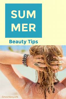 beauty tips for summer 10 must have beauty essentials