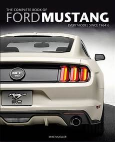 books on how cars work 1988 ford mustang seat position control bol com the complete book of ford mustang mike mueller 9780760346624 boeken