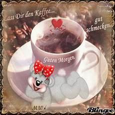 Guten Morgen Kaffee Bilder - guten morgen ein kaffee f 252 r dich bild 134094948