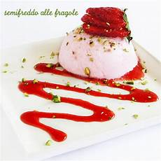 semifreddo fragole bimby spelucchino semifreddo alle fragole