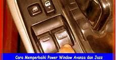 cara memperbaiki power window avanza dan jazz otokawan com cara otomotif harga mobil dan