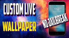 jailbreak live wallpapers custom live wallpaper 2017 ios 8 9 10 no jailbreak