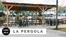 fabriquer une pergola bioclimatique comment fabriquer une pergola ep39