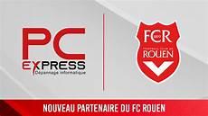 Pc Express Nouveau Partenaire Du Fcr Fc Rouen
