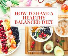 how to have a healthy balanced diet style life by susana