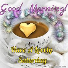 Morning A Lovely Saturday Gif Pictures Photos