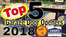 top 5 garage top 5 garage door openers at lowe s 2018