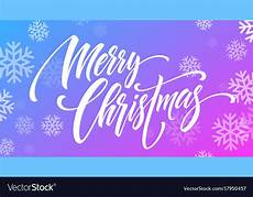 merry christmas handwriting script lettering a vector image