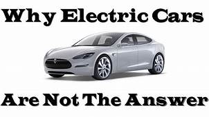 Why Electric Cars Are Not The Answer  YouTube