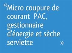 Micro Coupure De Courant Pac Gestionnaire D 233 Nergie Et