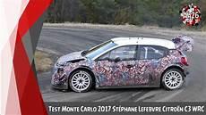 Test Rallye Monte Carlo 2017 St 233 Phane Lefebvre Citro 235 N