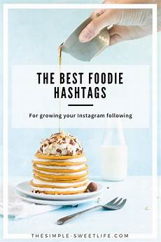 hashtags for food the simple sweet life