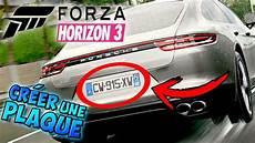 Plaque Immatriculation A Forza Horizon 3 Tuto Fr Faire Une Plaque D