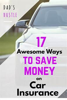 17 awesome ways to save on car insurance s hustle