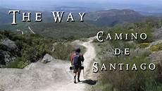 camino walk in spain camino de santiago documentary the way