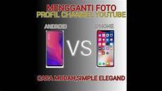 Tutorial Cara Mengganti Foto Profil Di Channel