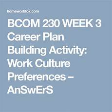 culture worksheets 18229 bcom 230 week 3 career plan building activity work culture preferences work culture career