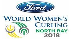 2019 ford world womens curling chionship 2018 world s curling chionship