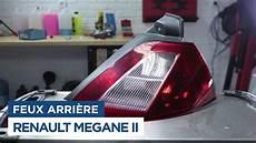 Comment Changer Les Feux Arri 232 Re Renault Megane 2