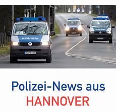 Aktuelle Nachrichten Hannover - polizei nachrichten aus hannover vom 8 juli 2019