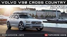 2019 volvo v90 cross country review rendered price specs