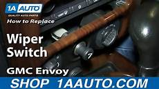 repair windshield wipe control 2002 gmc envoy on board diagnostic system how to replace rear wiper switch 02 09 gmc envoy youtube
