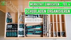 Werkstatt Sinnvoll Einrichten - werkstatt einrichten teil 4 schubladen organisieren und