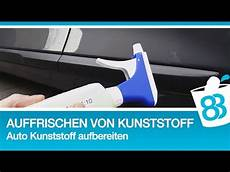 Auto Kunststoff Aufbereiten - auffrischen kunststoff oberfl 228 chen auto kunststoff