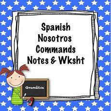 nosotros commands notes and worksheet by srta s smorgasbord