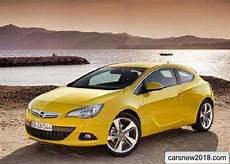 coupe 2018 2019 opel astra gtc got a new engine cars