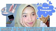 Tutorial Make Up Kartini An Buat Remaja Simple Dan Low