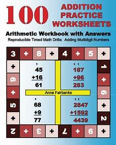 100 addition practice worksheets arithmetic workbook with answers reproducibletimed math drills
