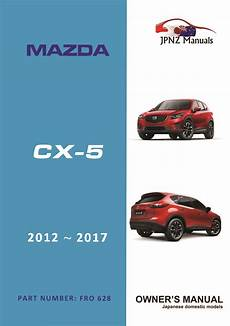 motor auto repair manual 2012 mazda mazda5 parental controls mazda cx 5 cx5 car owners manual 2012 2017 jpnz new zealand s premier japanese car