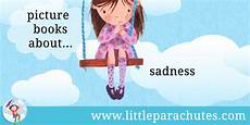 children s picture books on emotions little parachutes children s picture books about sadness