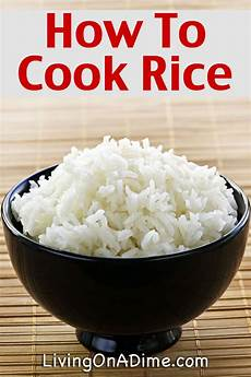 how to cook rice recipe easy way to make rice living
