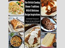 Our Sunday Dinner Traditions With 6 Recipe Inspirations