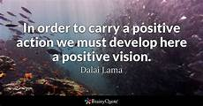 dalai lama in order to carry a positive we must