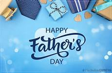 happy father s day 2019 wishes images quotes status father s day news father s day 2019 hd
