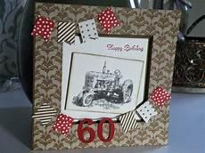 Geburtstagskarte 60 Basteln - kathis bastelversuche karte zum 60 geburtstag f 252 r treckerfan