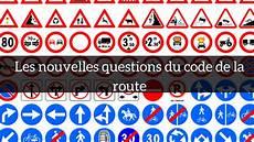cours code de la route 2017 les nouvelles questions du code de la route sont arriv 233 es actus permis de conduire