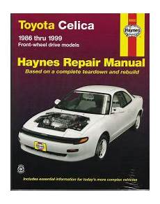 hayes car manuals 2000 toyota celica security system 1986 1999 toyota celica front wheel drive models haynes repair manual