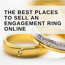 where to sell engagement ring best places to sell rings