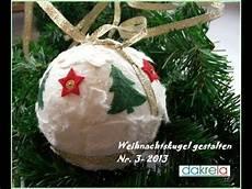 weihnachtsschmuck selber basteln 75477 diy weihnachtskugel basteln serie 3