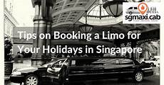 Singapore Limosine Booking tips on booking a limo for your holidays in singapore